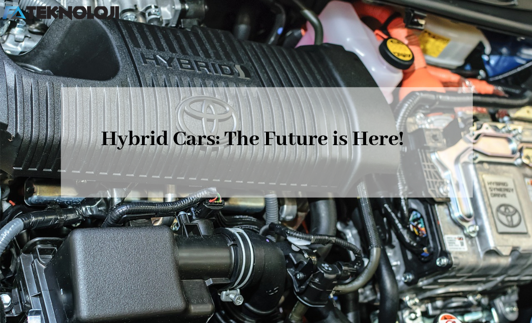 Hybrid Cars The Future is Here