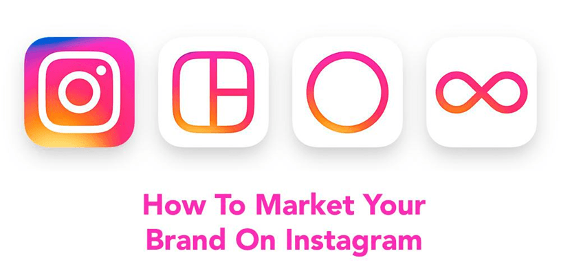 How to Market your Brand on Instagram
